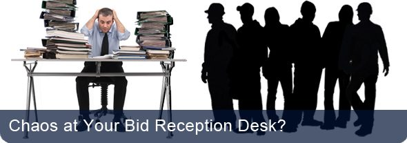 Chaos at your bid reception desk?